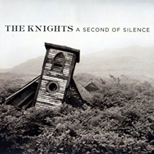 The Knigts a Second of Silence